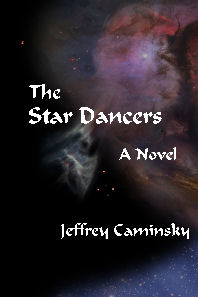 The Star Dancers by Jeffrey Caminsky, a novel of science fiction adventure